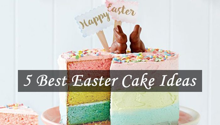 5 Best Easter Cake Ideas