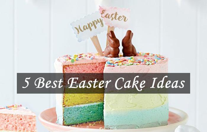 5 Best Easter Cake Ideas