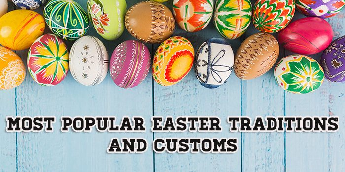 Easter Traditions and Customs