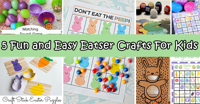 5 Fun And Easy Easter Crafts For Kids That You Should Try